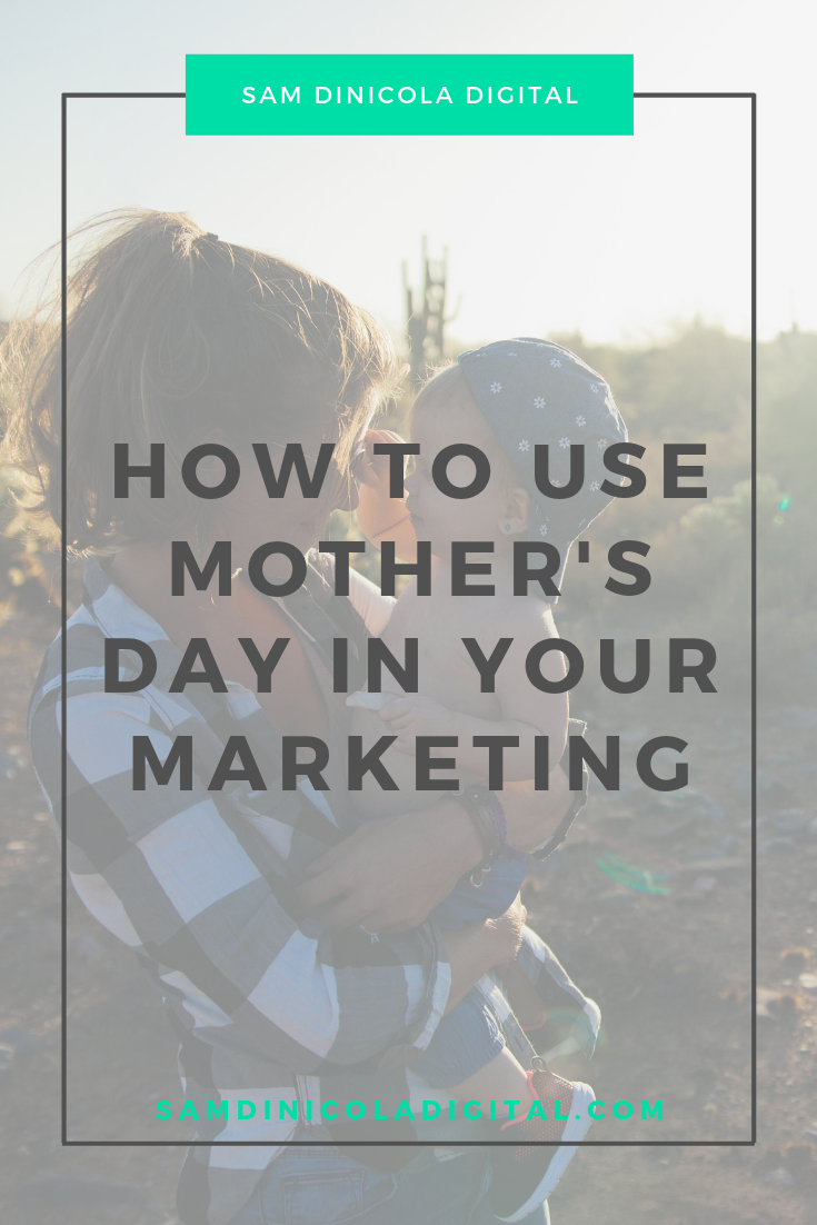 How to Use Mother's Day in Your Marketing 7.png