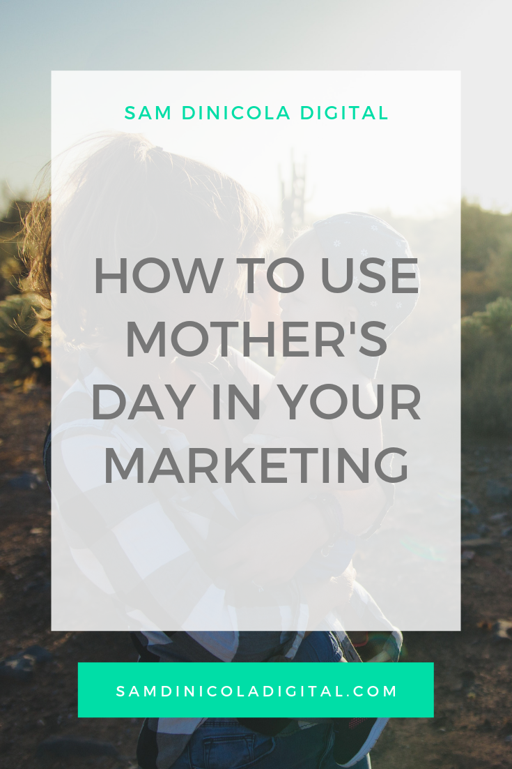 How to Use Mother's Day in Your Marketing _8.png