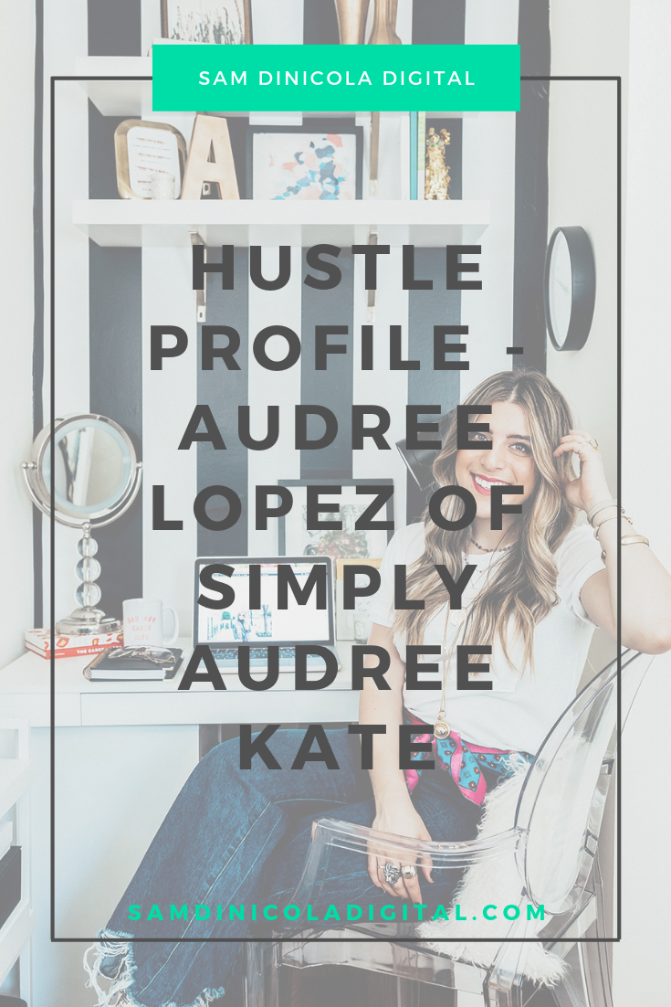Hustle Profile - Audree Lopez of Simply Audree Kate 7.png