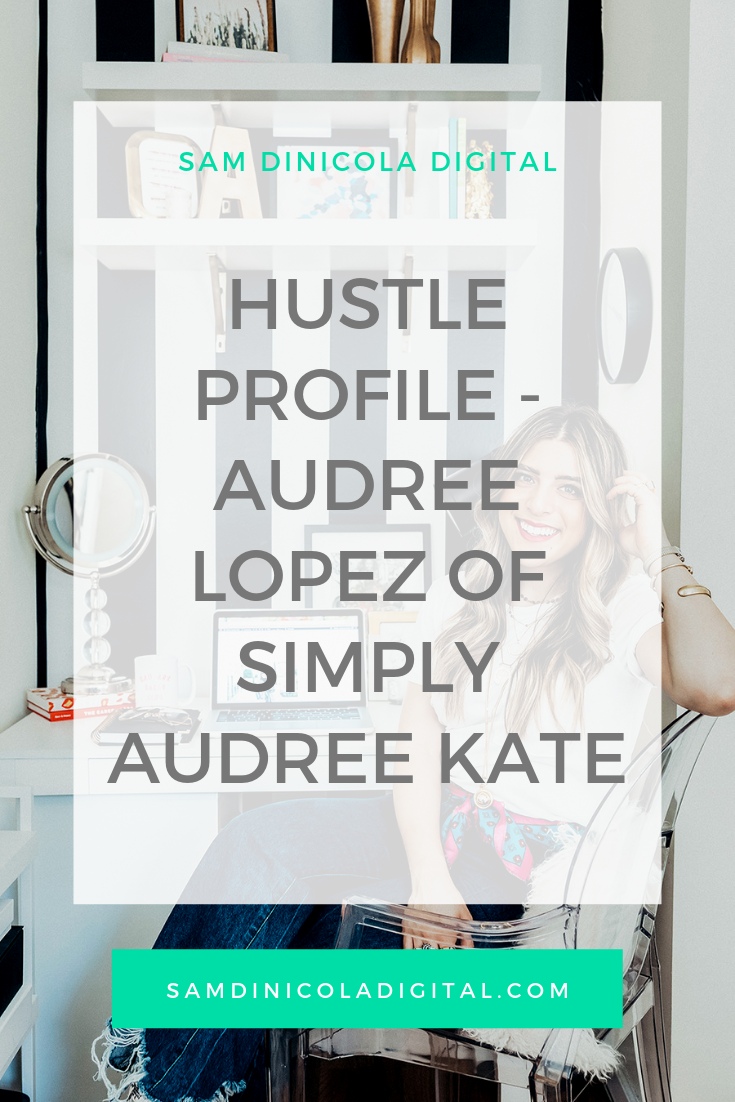 Hustle Profile - Audree Lopez of Simply Audree Kate _8.png