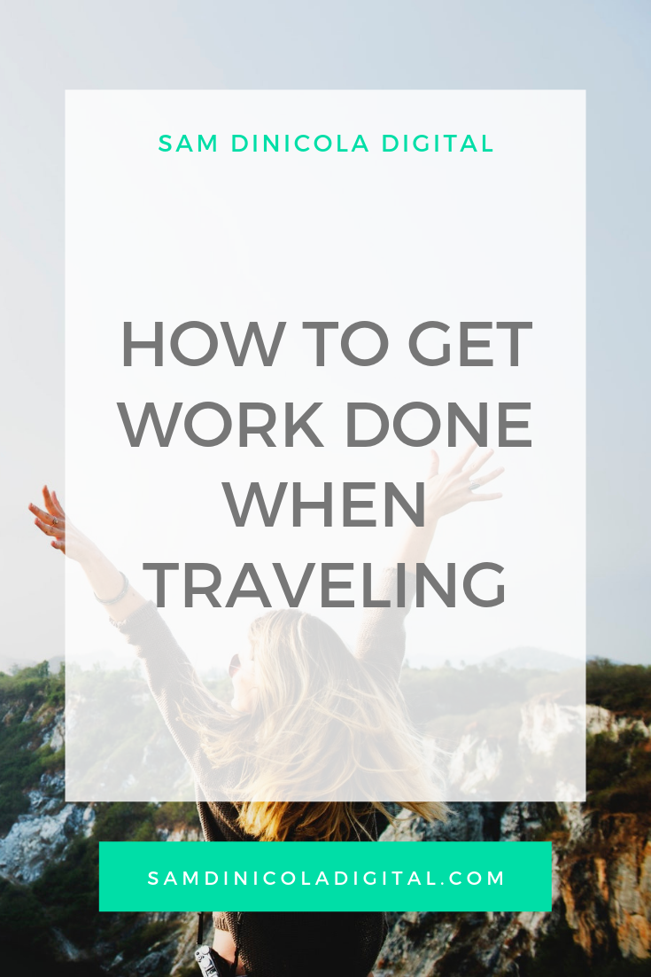 How to Get Work Done When Traveling _8.png