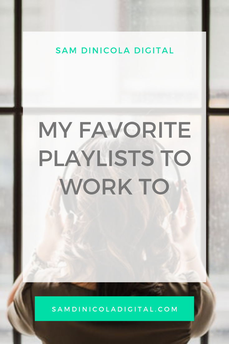 My Favorite Playlists to Work to _8.png