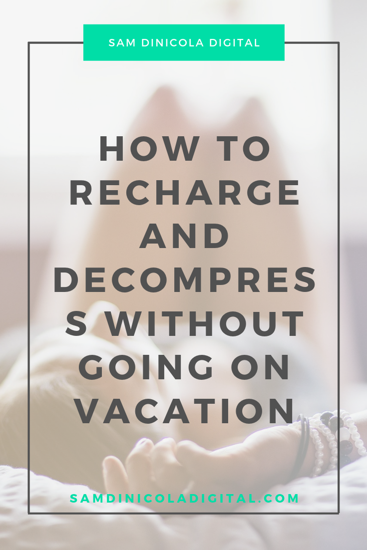 How to Recharge and Decompress Without Going on Vacation 7.png