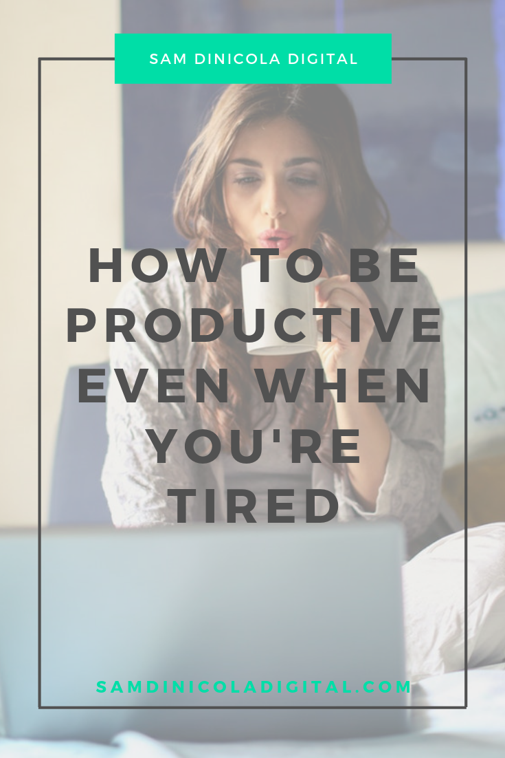 How to Be Productive Even When You're Tired 7.png