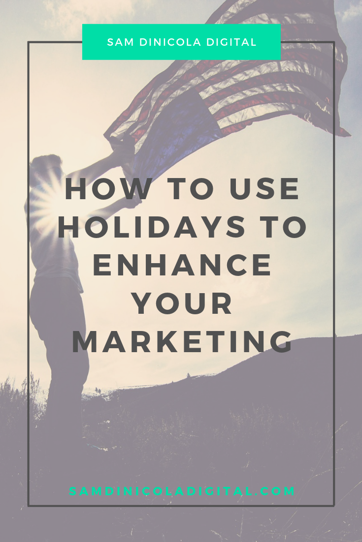 How to use holidays to enhance your marketing 7.png