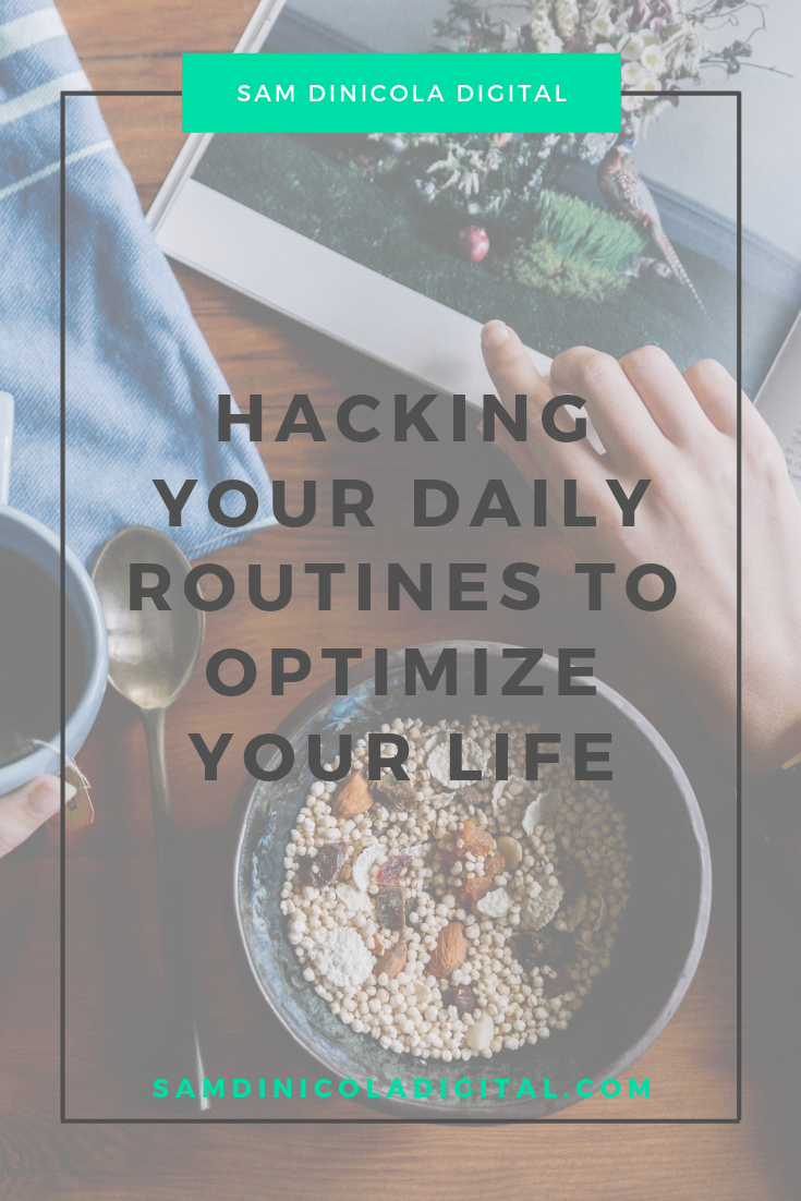 Hacking Your Daily Routines to Optimize Your Life 7.png