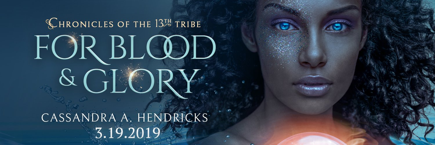 For blood & gloryChronicles of the 13th tribe - Written by Cassandra A. HendricksReleases March 19, 2019