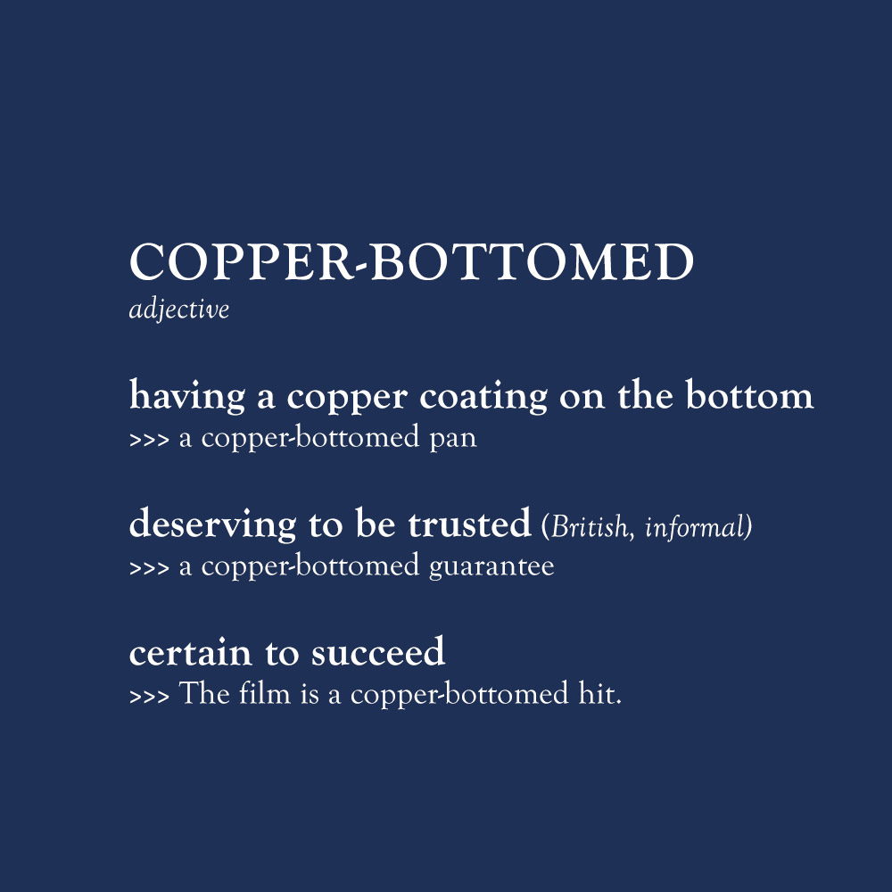 The term copper-bottomed means to be trustworthy, reliable, and certain to succeed. I couldn't find a better foundation to build a business on. Plus, as a sailor's daughter, the term's nautical origins are close to my heart. Copper Bottom Design is the perfect combination of what I strive for in business and what I live every day. — Heather Harris, captain and founder of Copper Bottom Design Co.