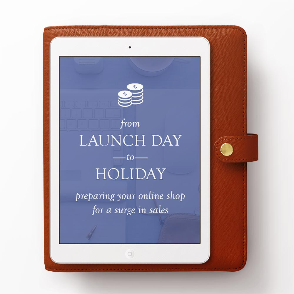 From Launch Day to Holiday, a free 8-day email course by Copper Bottom Design. Each day for 8 days, I'll email you my top tips for ensuring that your shop is as ready as you are for your next big product launch or holiday sale.
