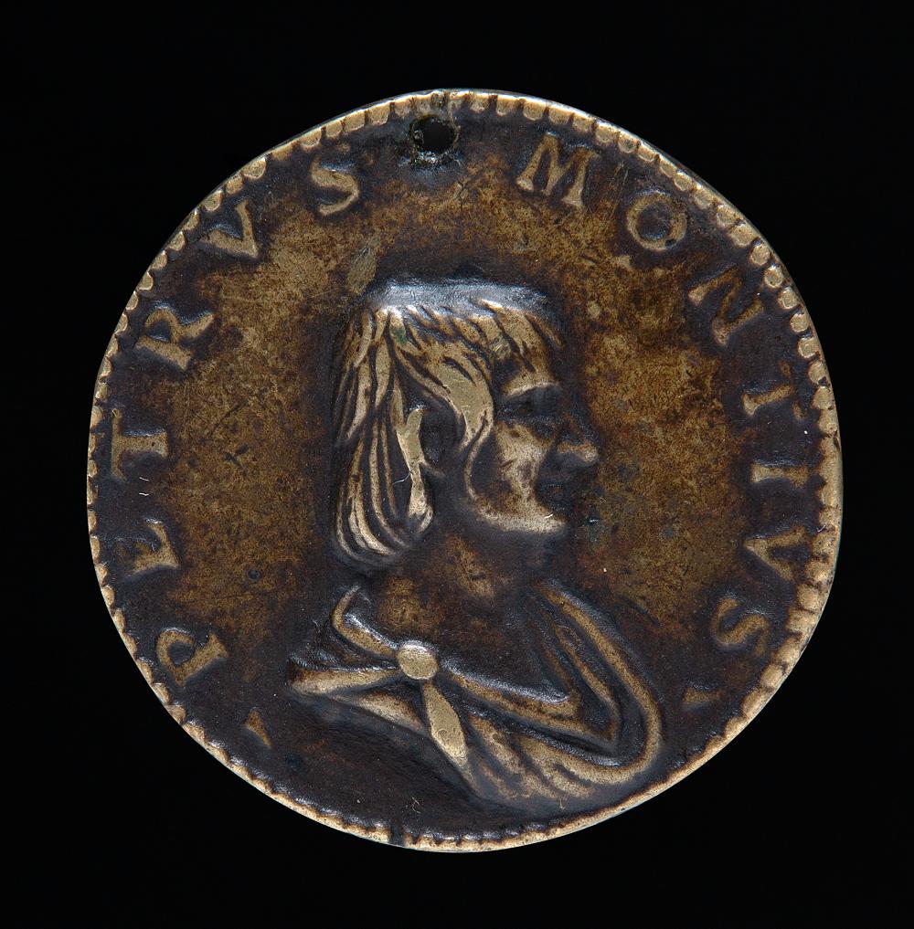Bronze medal. Italy, 1490-1510. 33 mm. 17 gr. Recto: PETRUS MONTIUS.