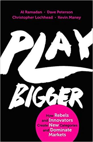 Play Bigger: How Rebels dominate markets