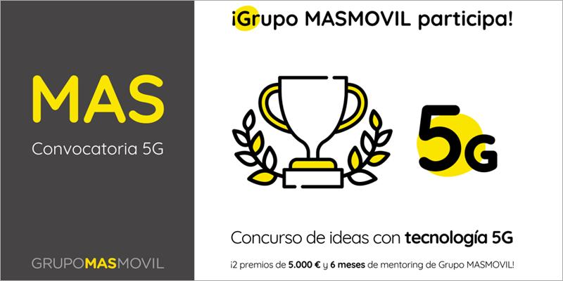 MasMóvil lanza una convocatoria de ideas para 5G - 1/12/2018. TelecomPaper. MasMovil, se ha asociado con Ericsson y otros socios para lanzar una primera convocatoria de ideas en el ámbito de las tecnologías 5G. La fecha límite para las solicitudes es el 9 de diciembre de 2018 y, si es posible, los proyectos elegidos se incorporarán y desarrollarán dentro del grupo MasMovil.