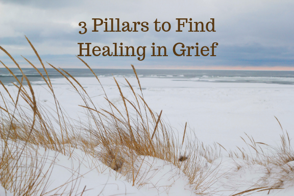 3 Pillars to Finding Healing in Grief (1).png