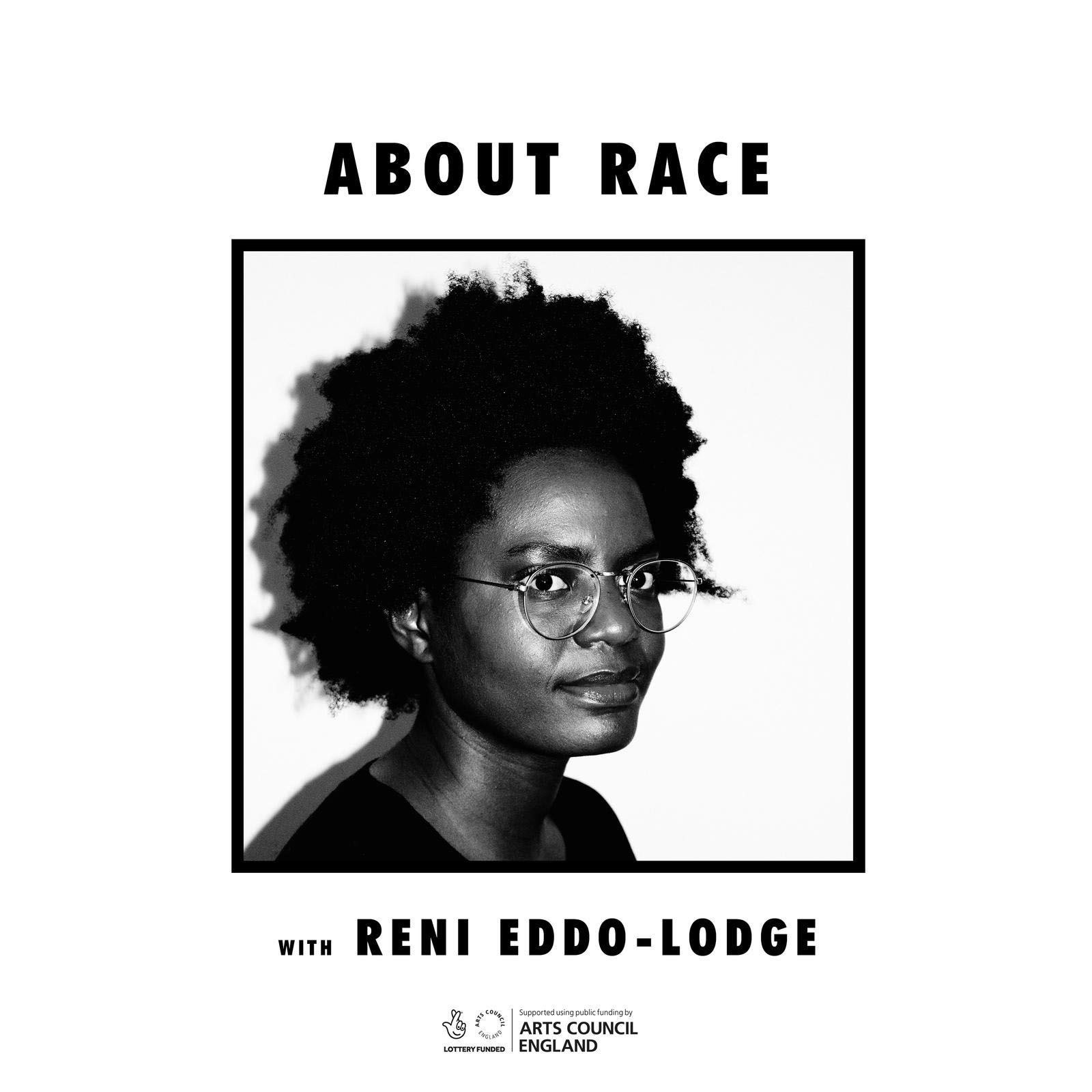 About Race - Host: Reni Eddo-LodgeProduction team: Reni Eddo-Lodge, Renay Richardson, Isis Thompson and Matshidiso.Best EpisodesWhite Season Part 1 & 2#4 Political Blackness#8 The Anti-Racist Renaissance****