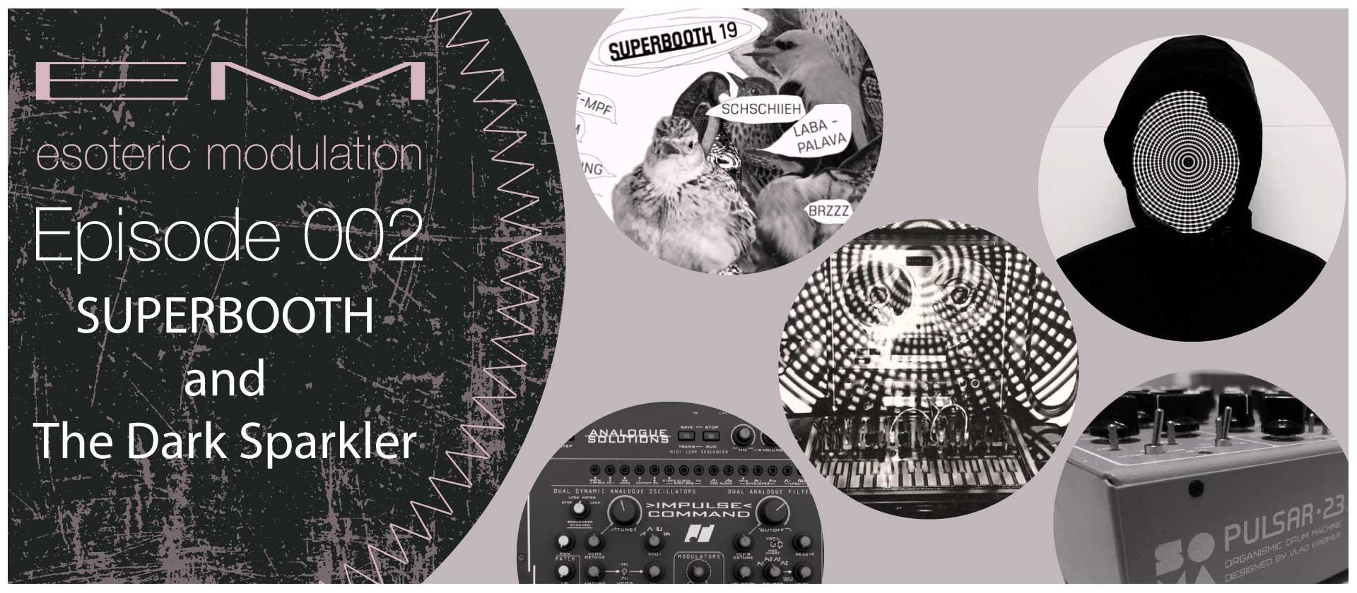Esoteric-Modulation-episode2-Superbooth-and-the-Dark-Sparkler-.jpg