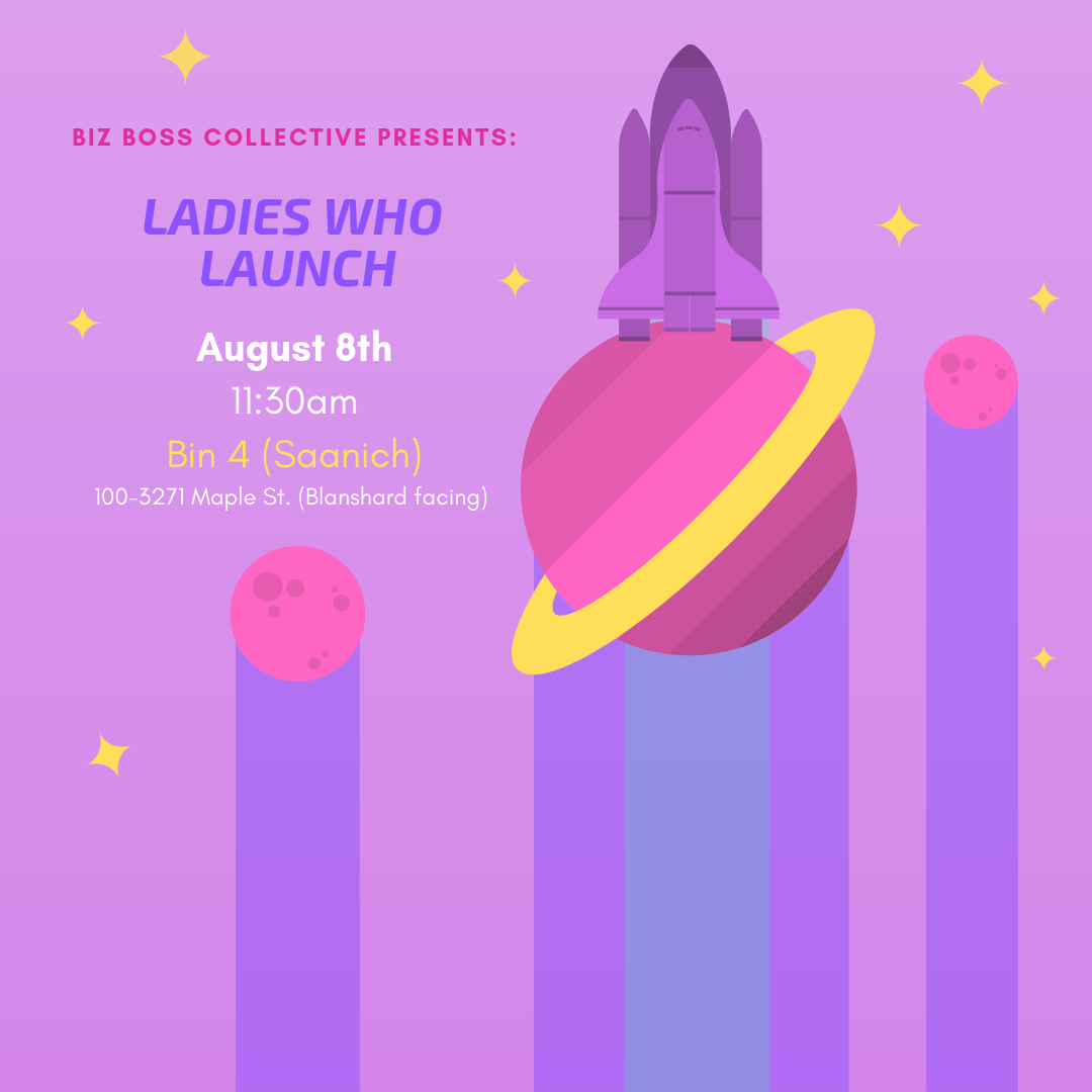 August Ladies who Launch - Join us for lunch to connect with other entrepreneurs.Thursday, August 8th at 11:30amBin 4 Burger Lounge (Saanich)100-3271 Maple St. (facing Blanshard)RSVP here (12 tickets available)