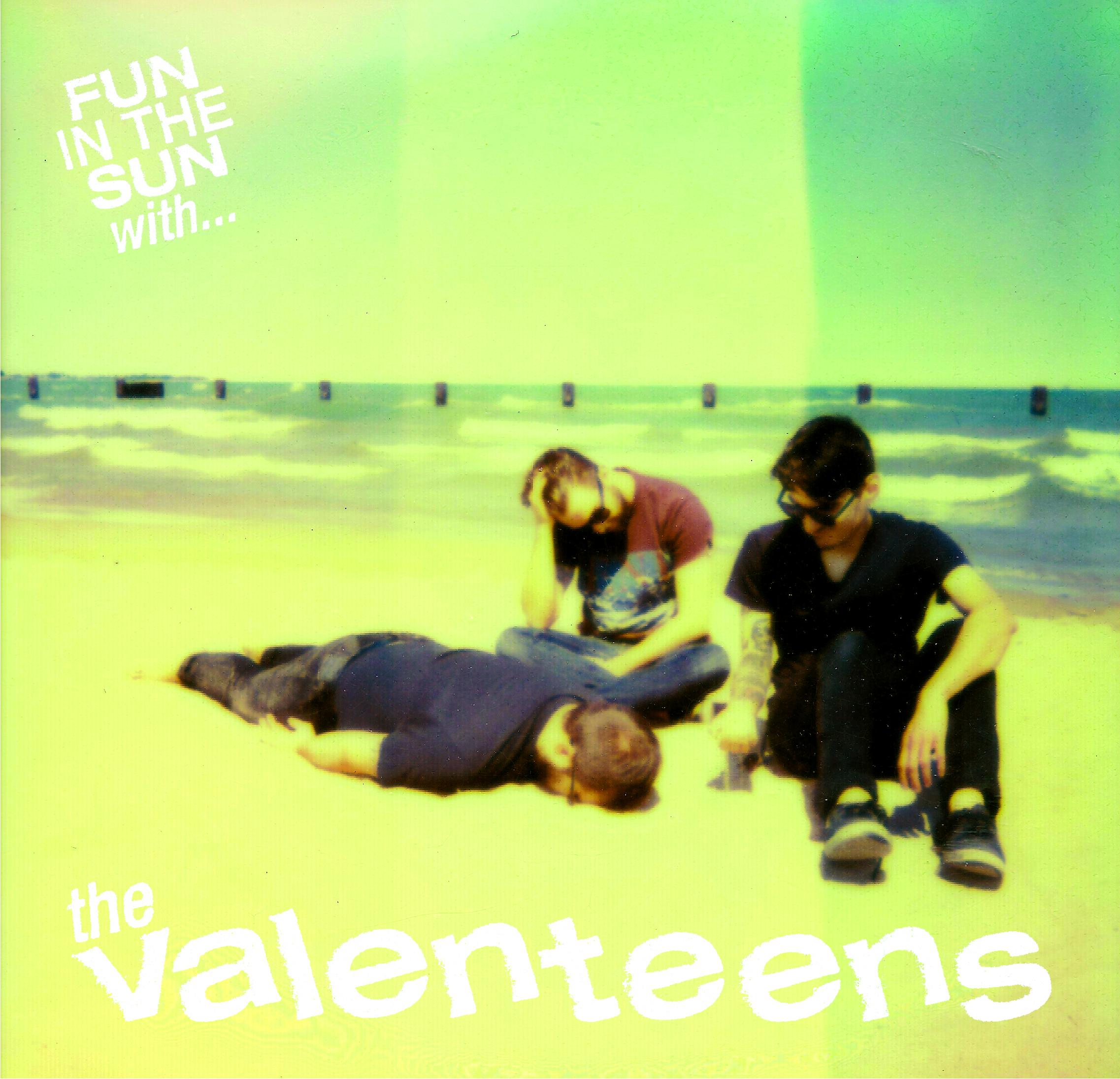 - The Valenteens - Fun in the Sun with…. EPHFI - 003