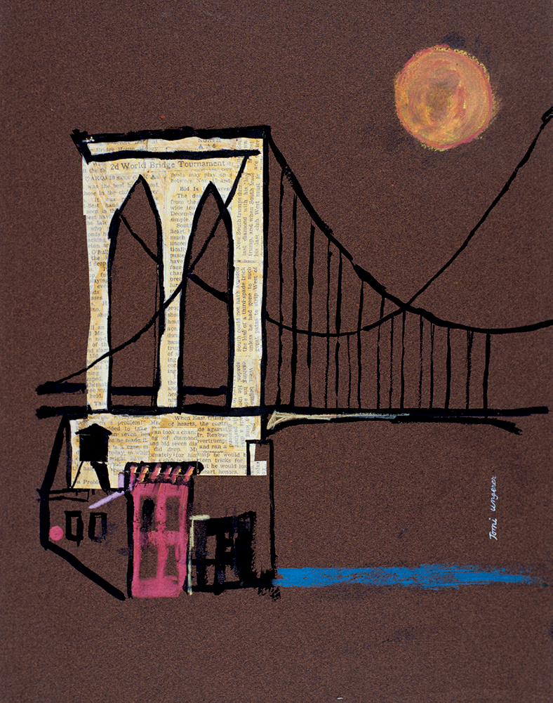 BROOKLYN BRIDGE 1960, India ink, gouache, and collage on construction paper, 13.75 x 11 inches Tomi Ungerer. Courtesy of the artist.