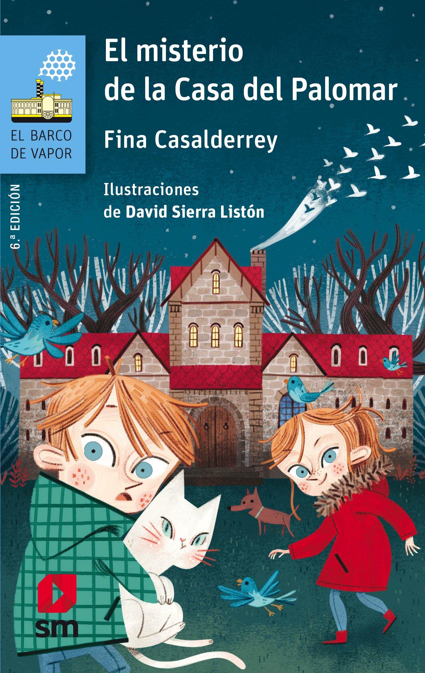 El misterio de la Casa del Palomar - 2018. Fina Casalderrey. SM.