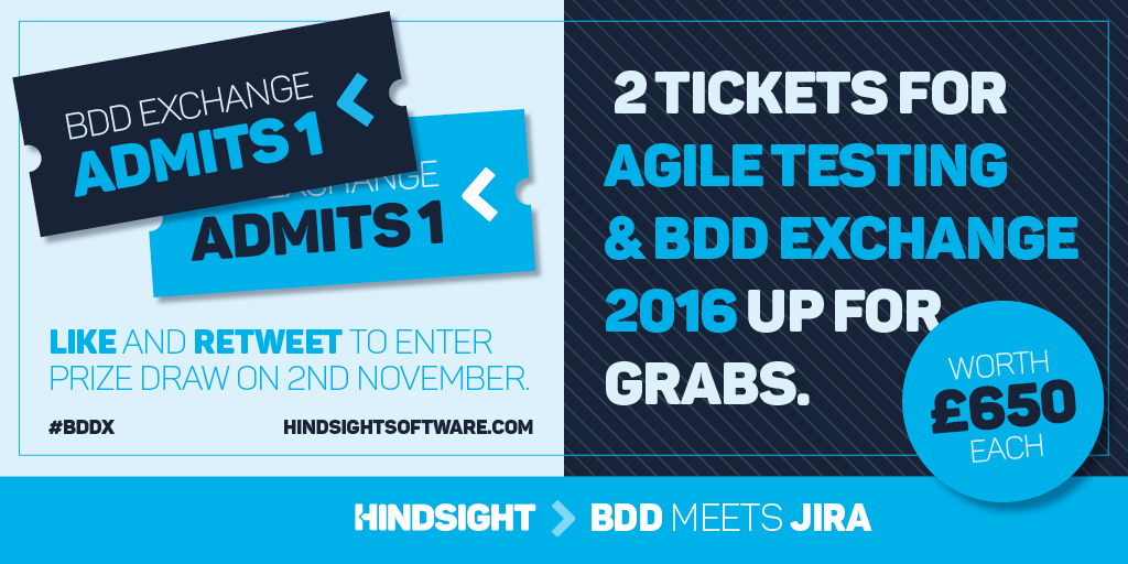 BDD exchange admits 1. Like and retweet to enter prize draw on 2nd November. #BDDX Hindsightsoftware.com. 2 Tickets for agile testing and BDD exchange 2016 up for grabs worth £650 each. BDD meets Jira.
