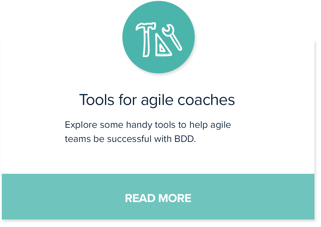 Tools for agile coaches - Explore some handy tools to help agile teams be successful with BDD.
