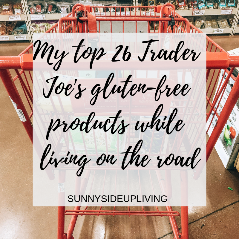 My top 26 Trader Joe's gluten- free products while living on the road (2).png