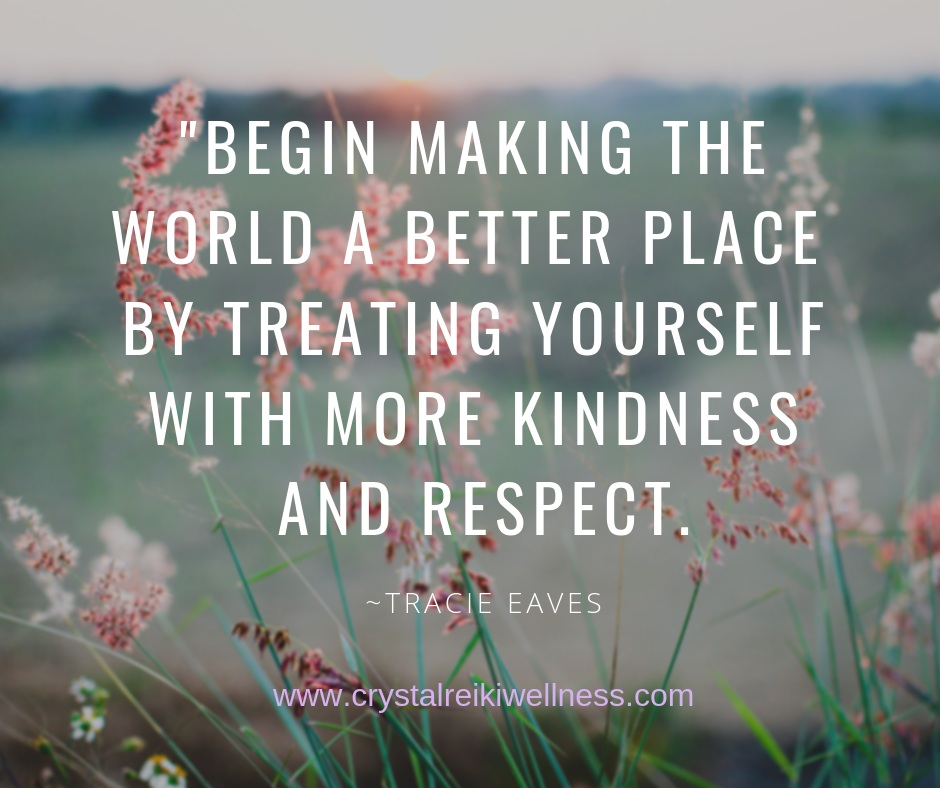_Begin making the world a kinder place by being kinder to youself, From there spread it out to the rest of the world..png