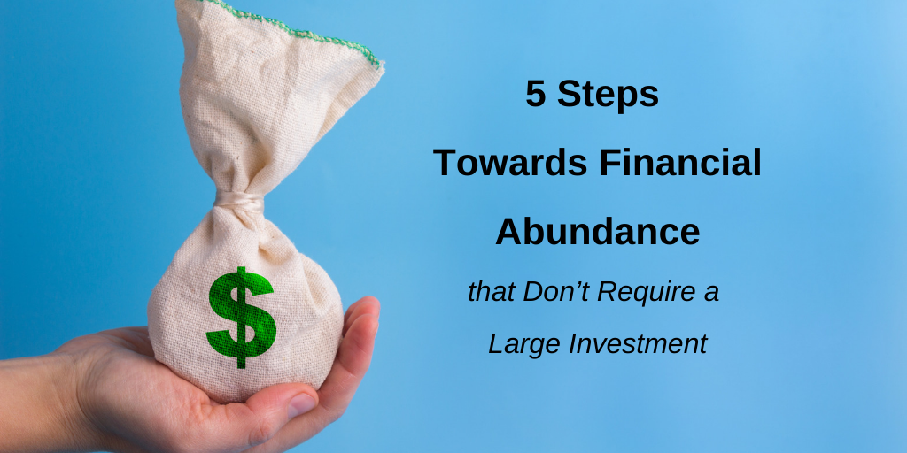 5 Steps Towards Financial Abundance