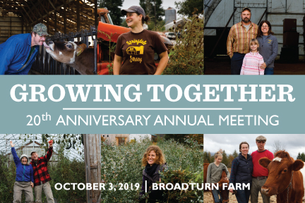 Our Annual Meeting & 20th Anniversary Celebration!      Thursday, October 3, 2019    5-8 pm     Broadturn Farm   , Scarborough, Maine   Let's celebrate all the work we've accomplished together over the last 20 years, and look forward to a bright future for farming in Maine!   5 to 6 pm  FARM TOUR- SOLD OUT MFT members only!     6 to 8 pm  CELEBRATION & PROGRAM good food from Big Tree Catering drinks from Maine Beer Company, Maine Craft Distilling, Oxbow and Oyster River Winery a showcase of local farms & food businesses live music art & video in the barn and a look to the future with MFT President Bill Toomey & guests  *brief board business will include elections*   Free & Everyone is welcome!   The RSVP form is now closed, but give us a call if you plan to attend! 207-338-6575  Thank you to our business sponsors: