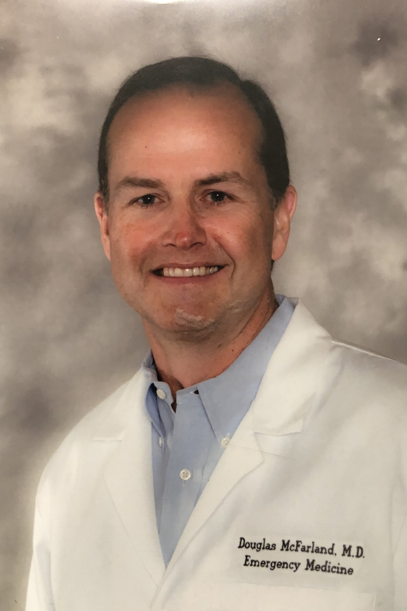 Douglas McFarland, MD - Medical School: UCLA School of MedicineResidency: Harbor UCLA Medical CenterYear Joined: 1996Career Highlights: Dept. Chair, Chief of StaffSpecial Interests: Backpacking, Water & Snow skiing, Paddle surfing