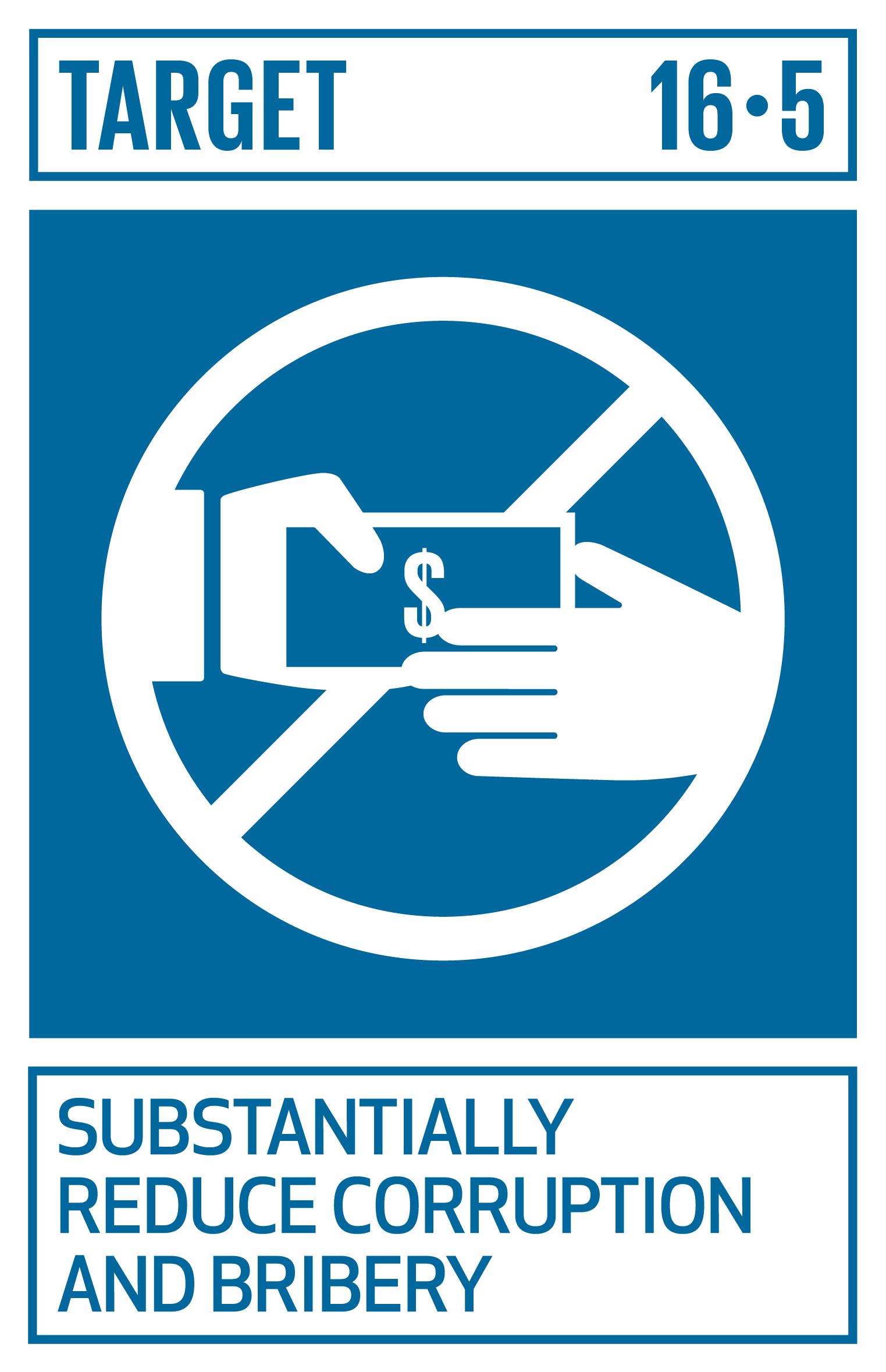 Substantially reduce corruption and bribery in all their forms.   INDICATORS    16.5.1  Proportion of persons who had at least one contact with a public official and who paid a bribe to a public official, or were asked for a bribe by those public officials, during the previous 12 months   16.5.2  Proportion of businesses that had at least one contact with a public official and that paid a bribe to a public official, or were asked for a bribe by those public officials during the previous 12 months