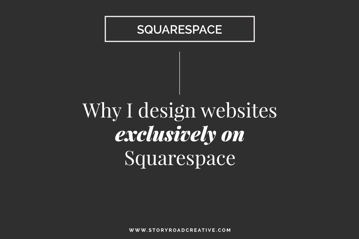 Why I design websites exclusively on Squarespace