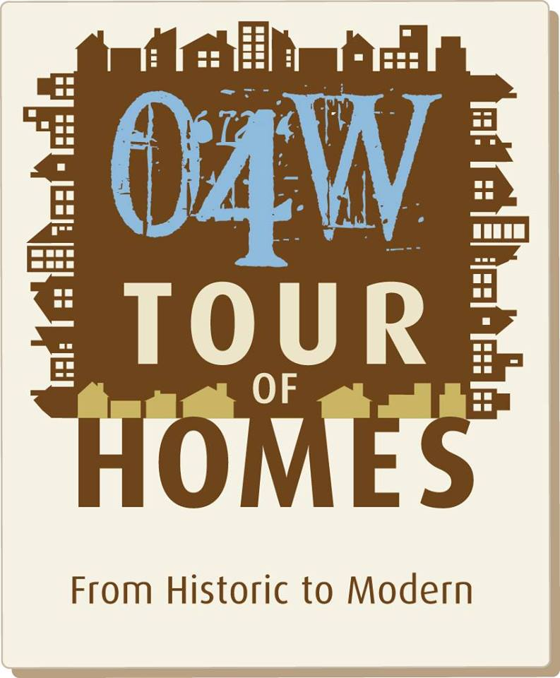 O4W Tour of Homes - A neighborhood association fundraiser, this is a super fun way to check out different architecture styles in the 'hood.