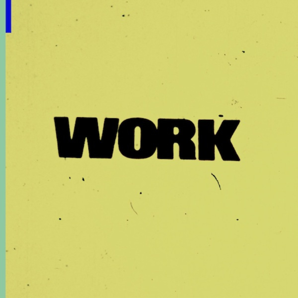 "VARIOUS ARTISTS - WORK (2016)    Dave Harrington - ""Form and Affect"", ""Things Behind The Sun (feat. Tamara)"""