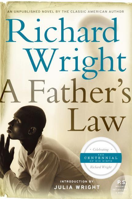 Fathers and Sons - A Review of Richard Wright's posthumous novel, A Father's Law,The Washington Post, January 13, 2008