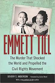 A Martyr for Civil Rights - Review of Emmett Till: The Murder That Shocked the World and Propelled the Civil Rights Movement, The Wall Street Journal, November 6, 2015