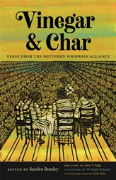 "Vinegar and Char: Verse From the Southern Foodways Alliance (contributor) - Includes foreword essay ""Taking My Stand"""