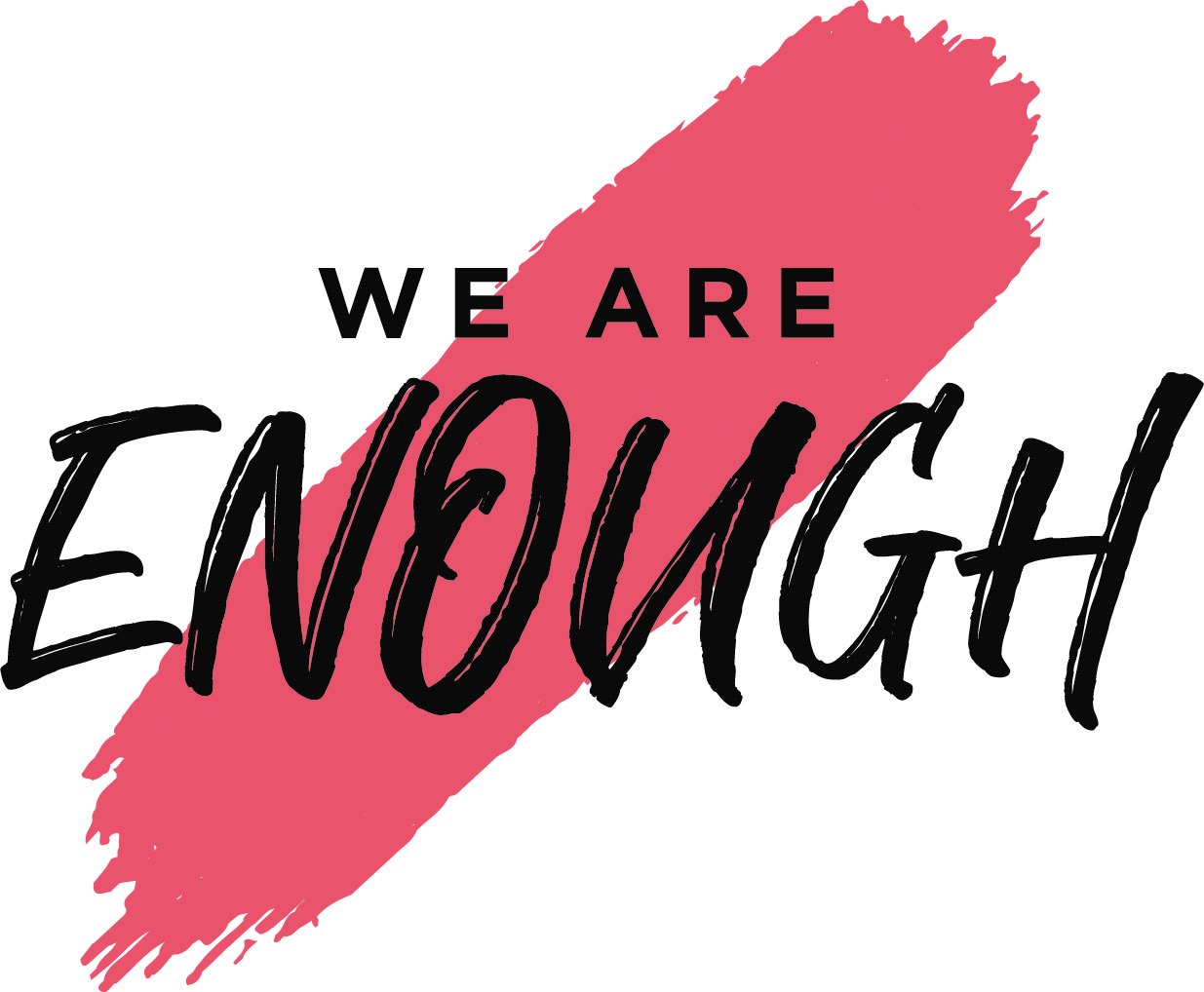 """About Us: - We.Are.Enough or WAE as we like to shorten it is a non-profit organization founded when a group of women came together through mutual friends and had a thought. They came together with one objective in mind, """"support each other"""". The phrase """"We.Are.Enough"""" formed from the realization that we can be ourselves, exactly who we are and that should be enough for us and others.This organization was founded to instill in others that they are worthy. Worthy of love from themselves, from others and from people whom they don't even know. With that thought in mind, we knew all women need a group to be a part of.We.Are.Enough is a women's group dedicated to the positive encouragement of women, their lives, their goals, and their dreams. We are here to be your biggest fans, catch you when you fall and pick you right back up again."""