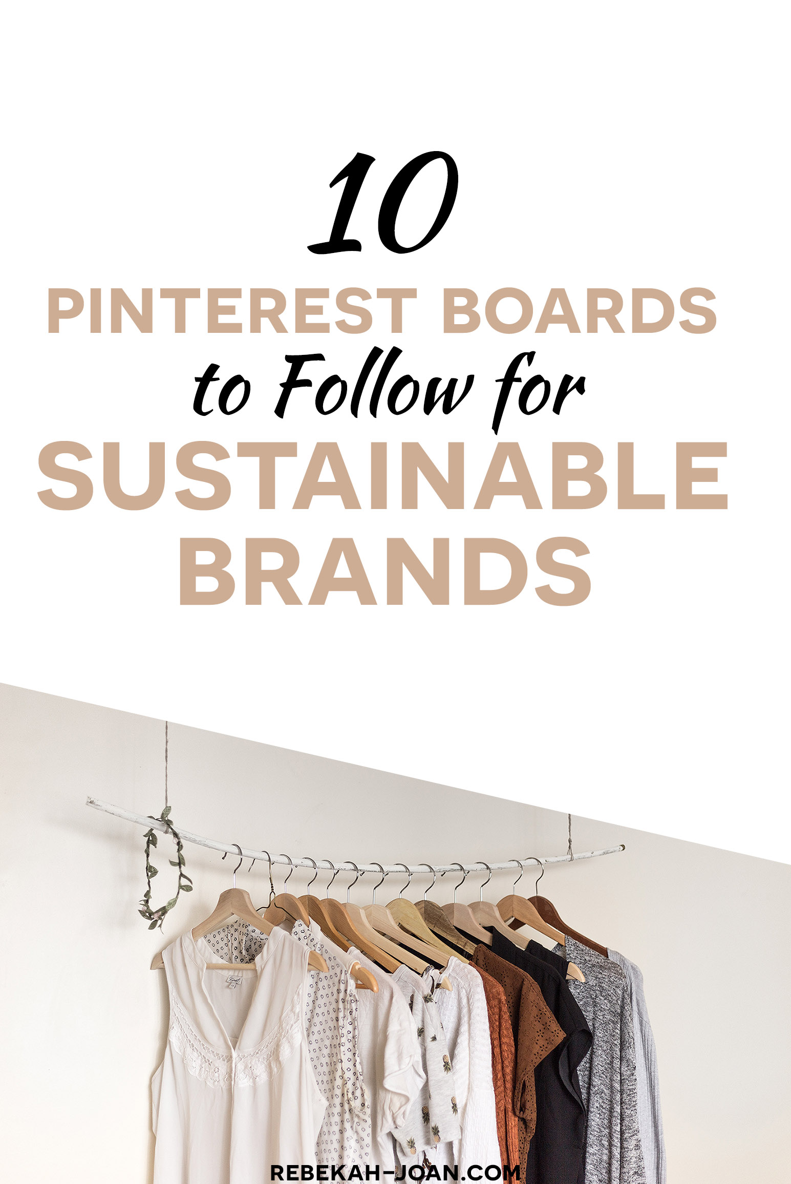 - There are lots of brands out there, but which ones are best for the environment? To help you along your sustainable, eco-friendly, or zero waste journey, here are 10 Pinterest boards to help you discover ethical + sustainable brands.