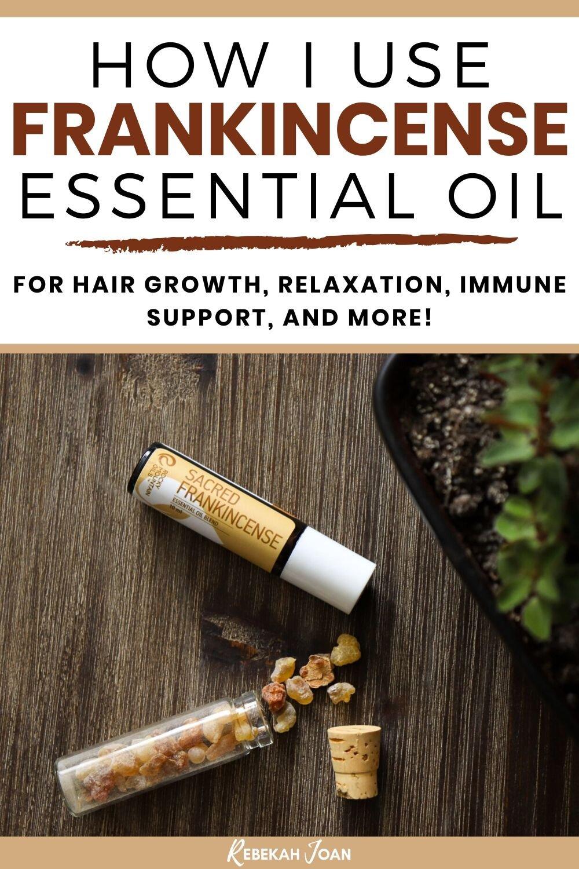 Benefits Of Frankincense Essential Oil How I Use Frankincense Rebekah Joan