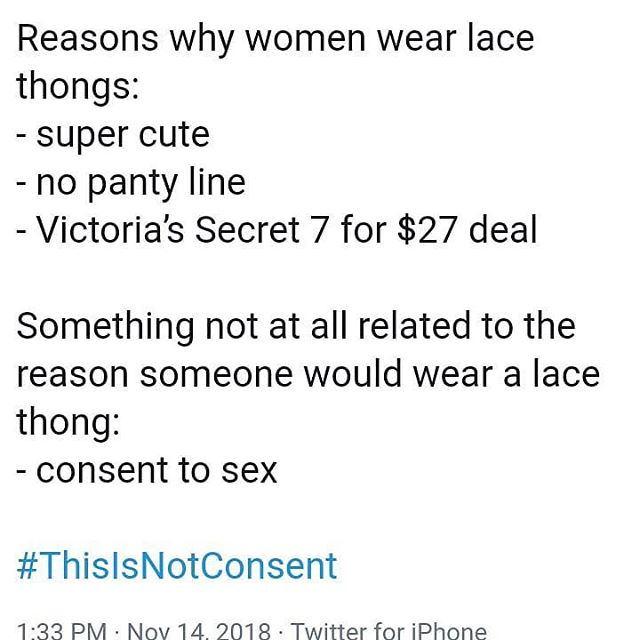 1 more reason to wear a thong that doesn't involve consenting to sex: I f*cking want to. 🤷🏽♀️ - - Visit www.itsminetoshare.org to share your story on your terms. - - - - - - #activism #sexualassault #whyididntreport #whyididntreportit #endrapeculture #endrape #womenswave #feminist #feminism #womenempowerment #itsminetoshare #believewomen #believesurvivors #sexualassaultawareness #survivor #guncontrol #lgbt #blacklivesmatter #metoo #metoomovement #timesup #thisisnotconsent #prochoice #liberal #liberalism
