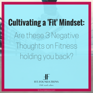 Are-these-3-Negative-Thoughts-on-Fitness-holding-you-back-1-1-300x300.png