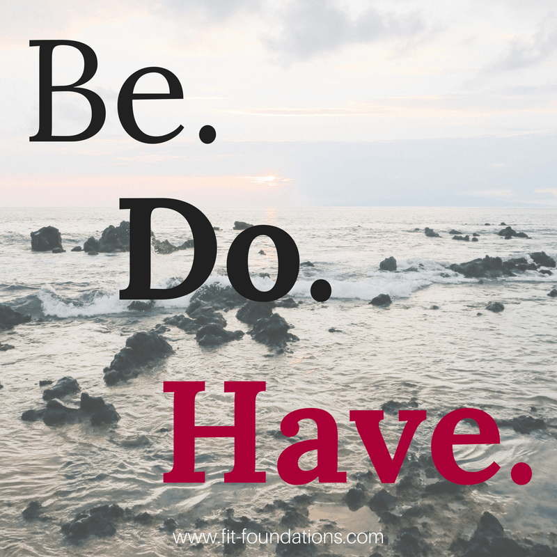 Be.-Do.-Have..png