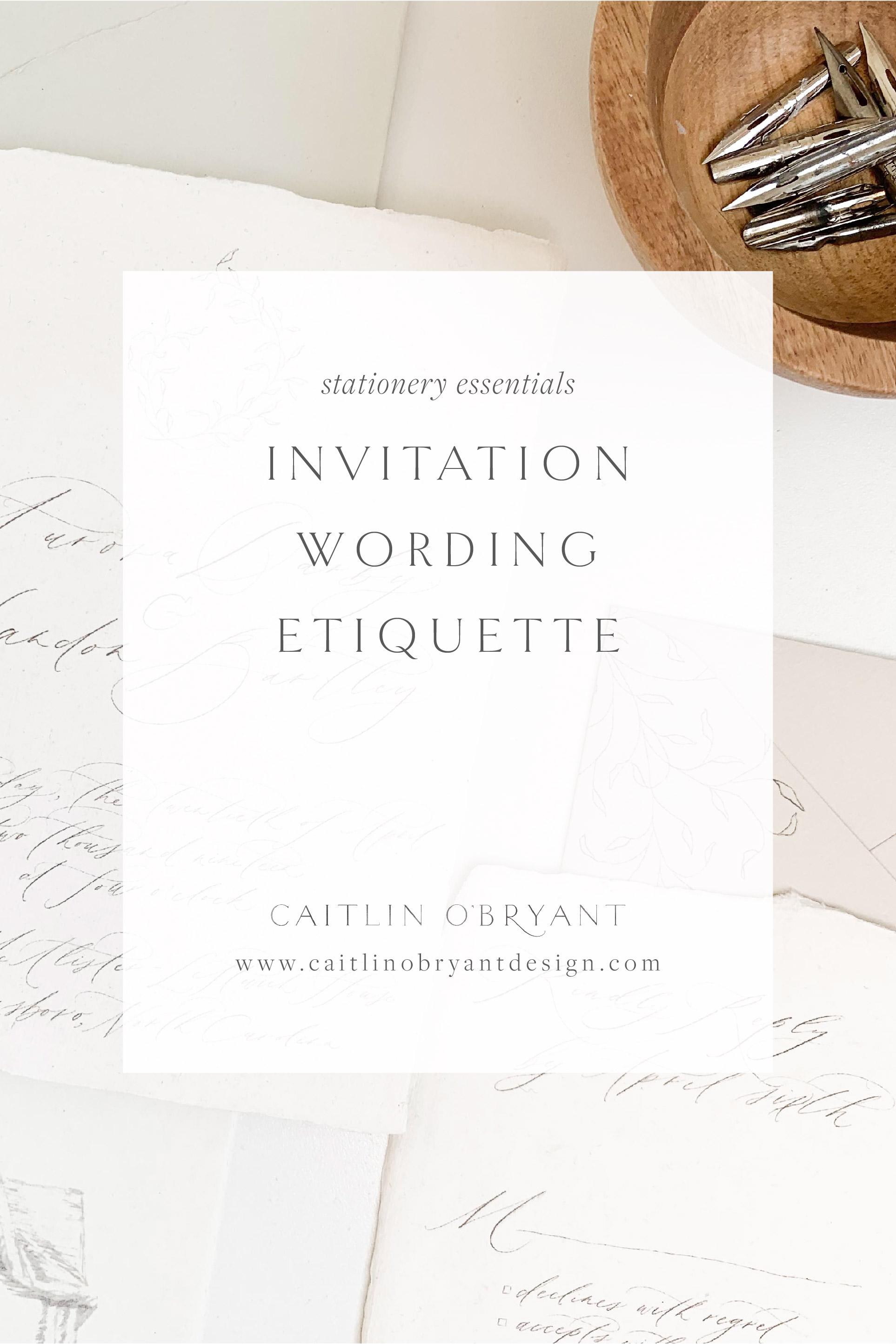 Etiquette for Wording Wedding Invitations by Caitlin O'Bryant Design. Formal and informal wedding invitation etiquette.