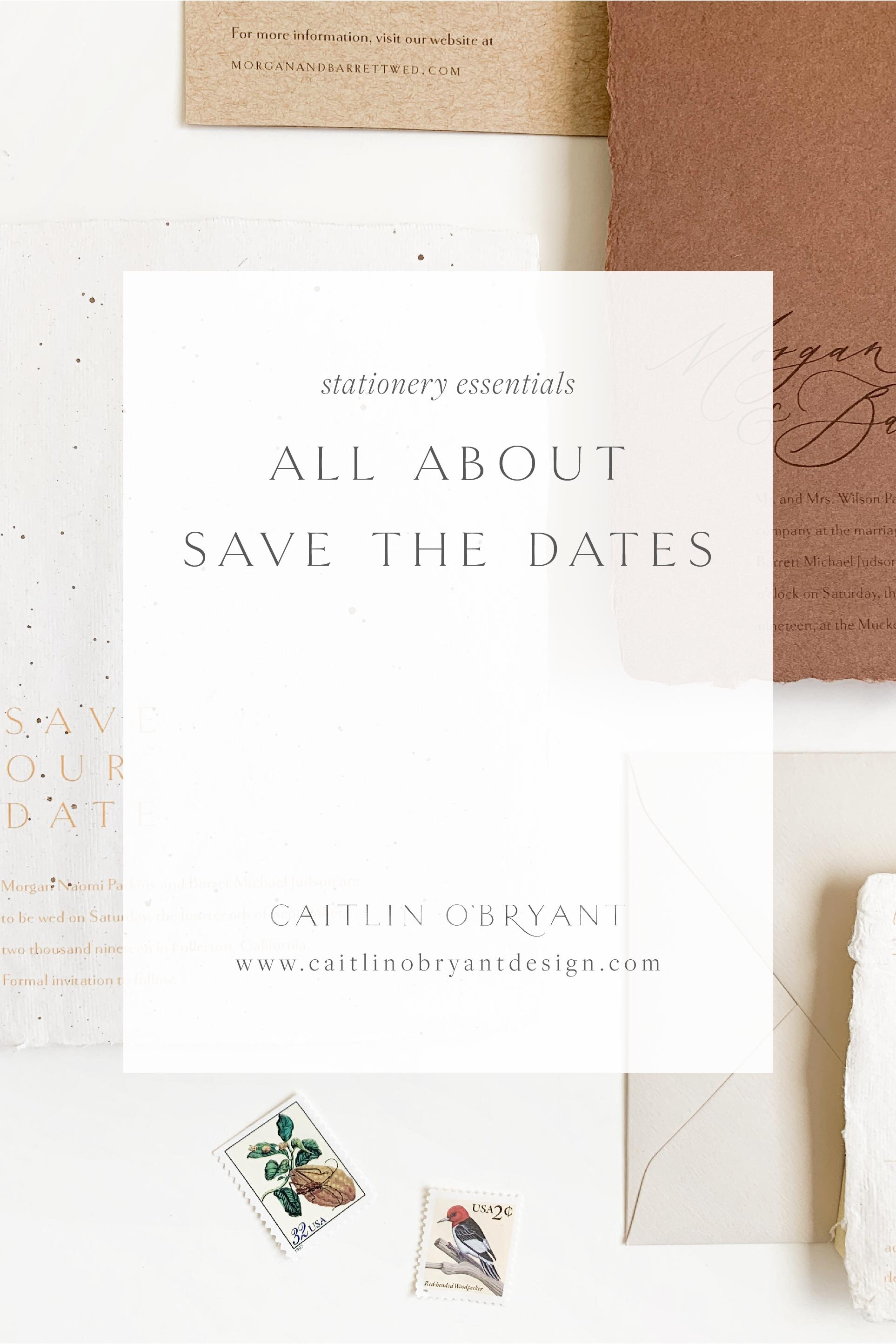 All About Save the Dates. When to order save the dates. What information should go on a save the date. When to send save the dates. Save the date 101. Custom save the dates. Custom wedding stationery.