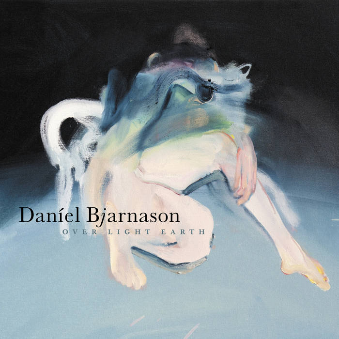 DANÍEL BJARNASON OVER LIGHT EARTH - VINYL/CD/DIGITAL