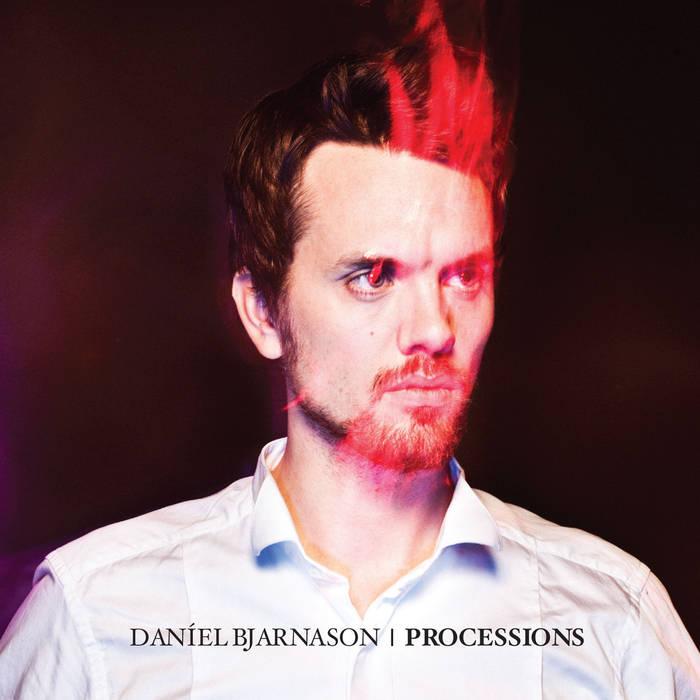 DANÍEL BJARNASON PROCESSIONS - CD/DIGITAL