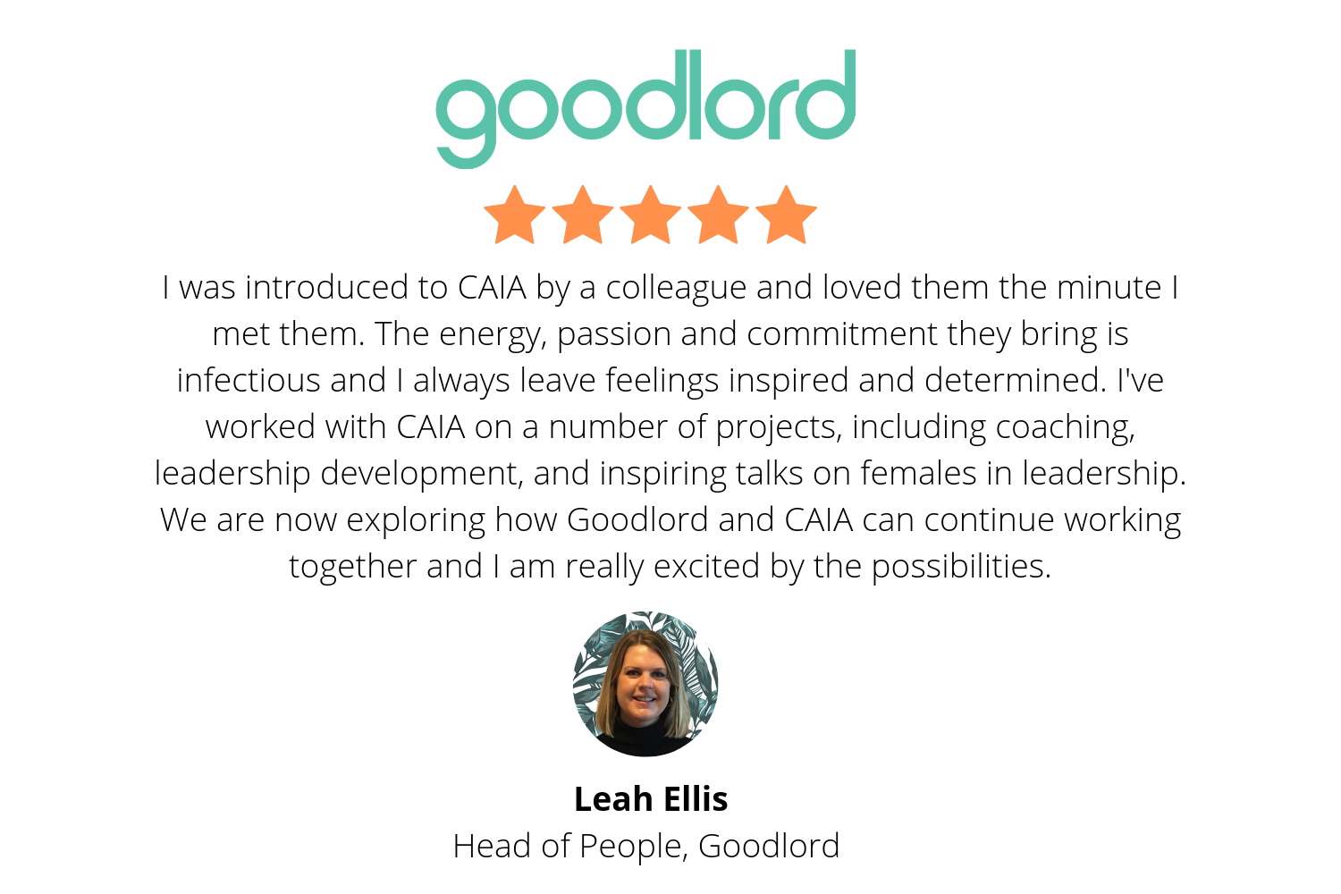 I was introduced to CAIA by a colleague and loved them the minute I met them. The energy, passion and commitment they bring is infectious and I always leave feelings inspired and determined. I've worked with CAIA on .png