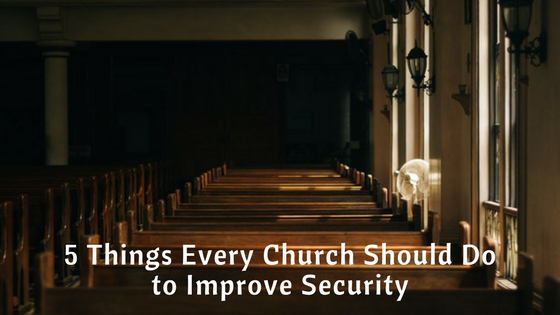 5 things every church should do to improve security.png