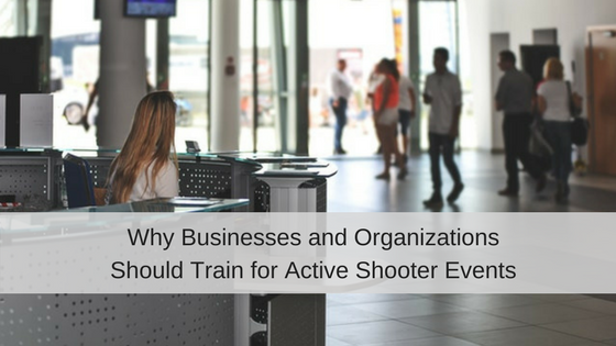 Why+Businesses+and+Organizations+Should+Train+for+Active+Shooter+Events.png